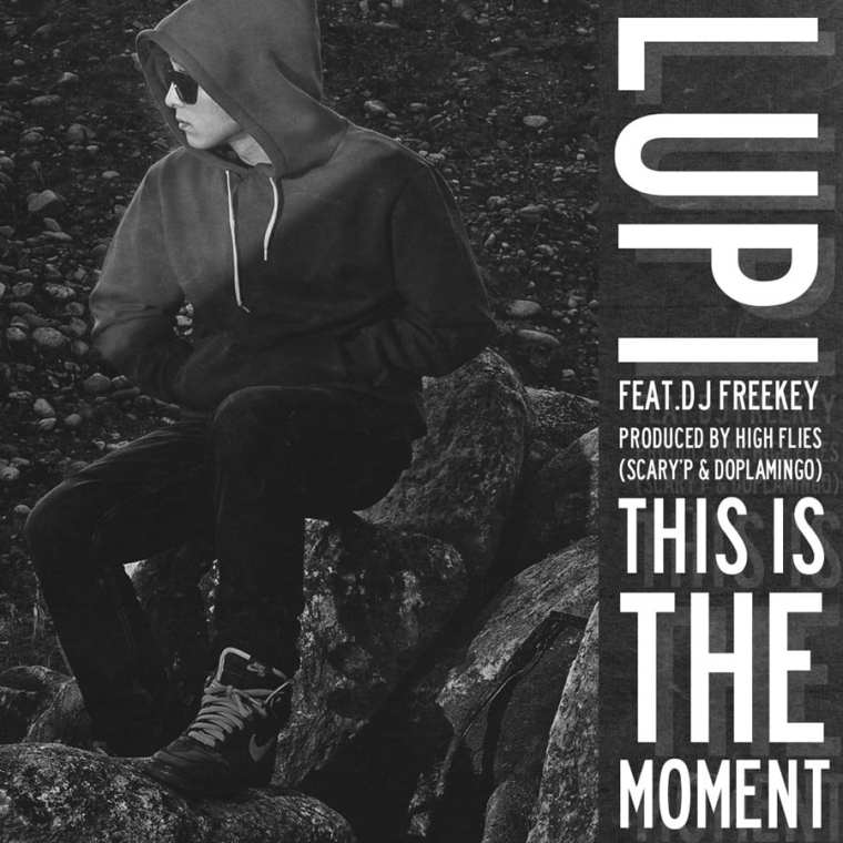 Lupi - This Is The Moment (Feat. DJ Freekey) cover