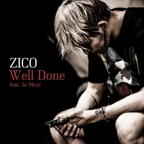 Zico - Well Done (Feat. Ja Mezz) cover