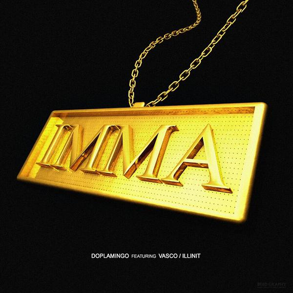 Doplamingo - IMMA (Feat. Vasco, illinit) cover