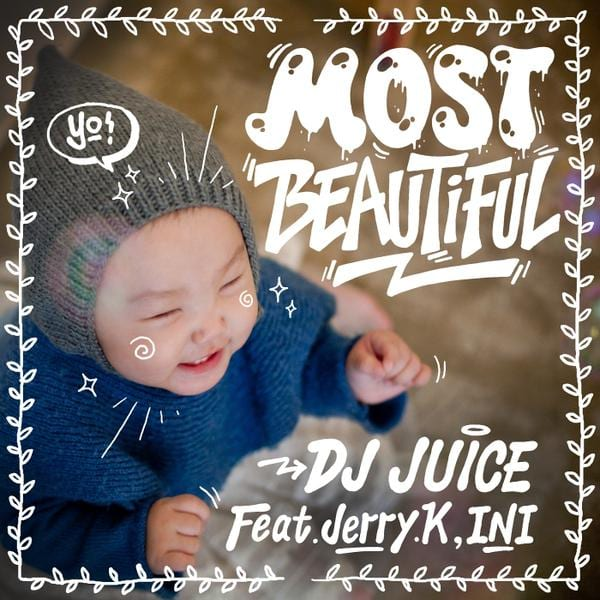 DJ Juice - Most Beautiful (Feat. Jerry.k, Ini) cover