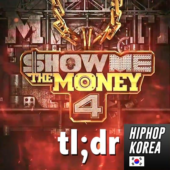 Show Me The Money 4 - tl;dr