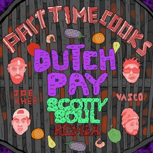 Part Time Cooks - Dutch Pay (Scotty Soul Remix) (Feat. Vasco, Joe Rhee) cover
