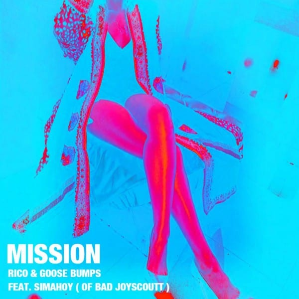 Rico & Goose Bumps - Mission (Feat. Simahoy of Bad Joyscoutt) cover