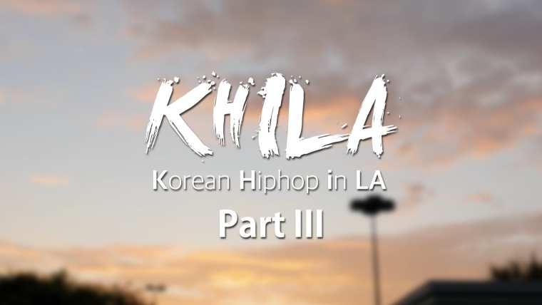 Korean Hiphop in LA (KHILA) Part 3