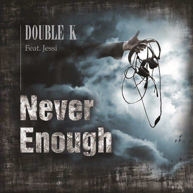 Double K - Never Enough (Feat. Jessi) cover