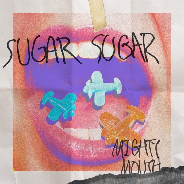 Mighty Mouth - Sugar Sugar (Feat. Chancellor) album cover