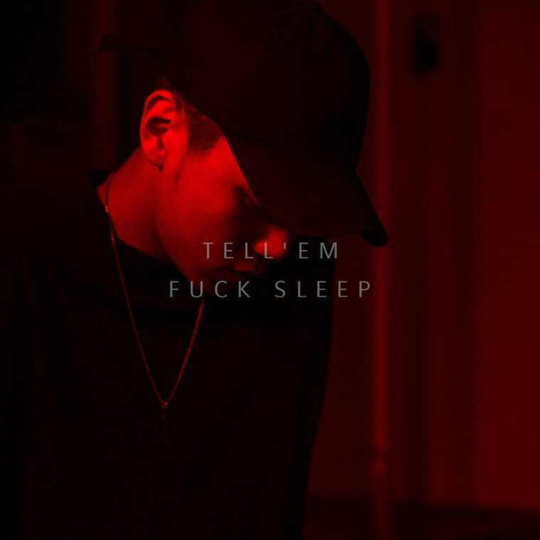 Tell'em - Fuck Sleep (album cover)