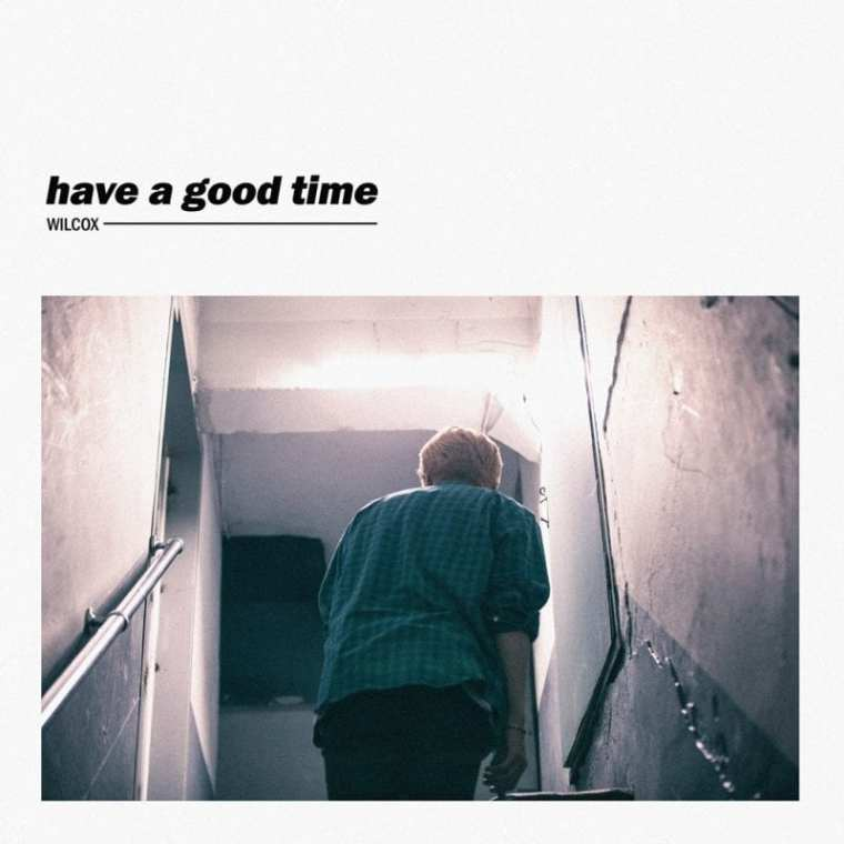 WILCOX - Have a good time (album cover)