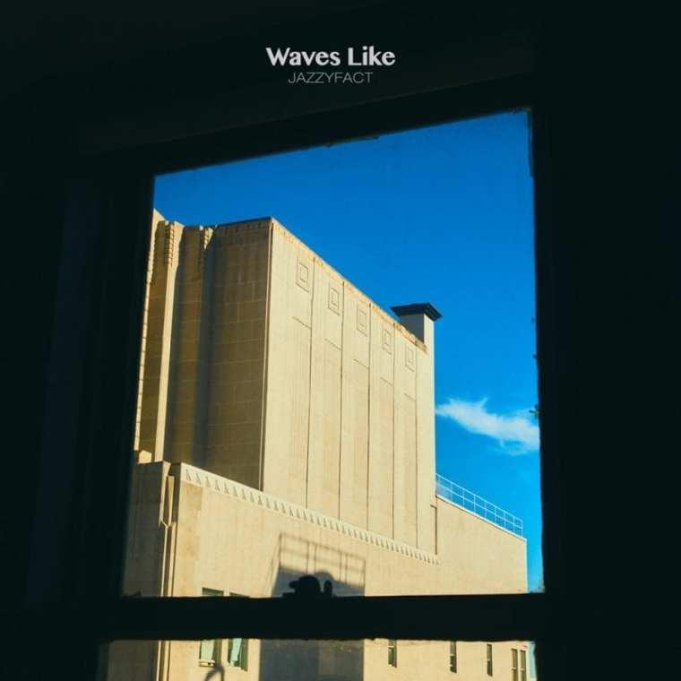 Jazzyfact - Waves Like (album cover)