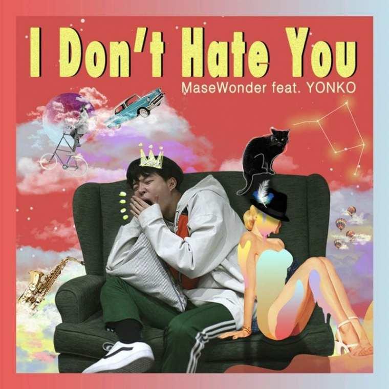 MaseWonder - I Don't Hate You (cover art)