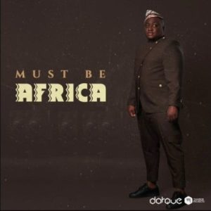 Darque – Must Be Africa ep download 300x300 - EP: Darque – Must Be Africa