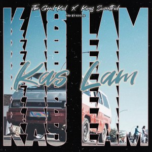 The Good Kid – Kas Lam Ft. King Sweet Kid Hiphopza - The Good Kid – Kas Lam Ft. King Sweet Kid