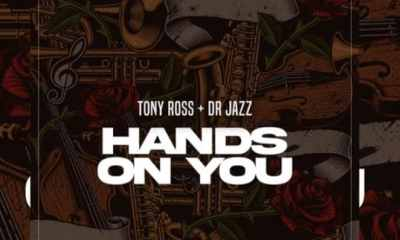 Tony Ross – Hands On You Ft. Dr Jazz hiphopza - Tony Ross – Hands On You Ft. Dr Jazz