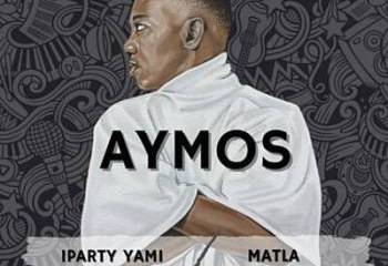 Aymos – iParty Yami Ft. Kabza De Small - Aymos – iParty Yami Ft. Kabza De Small