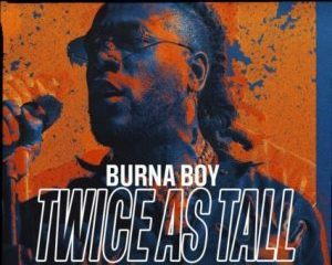 Burna Boy ft. Youssou Nu2019Dour – Level Up Twice As Tall 14 Hip Hop More 1 - Burna Boy – No Fit Vex