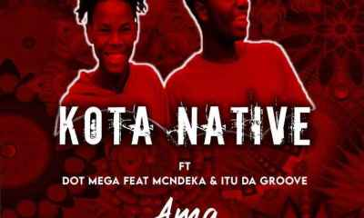 Kota Native Dot Mega – Ama 2000 Ft. McNdeka Itu Da groove Hiphopza - Kota Native & Dot Mega – Ama 2000 Ft. McNdeka & Itu Da groove
