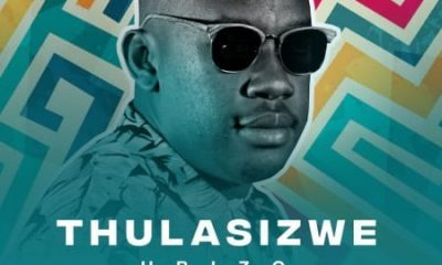 Thulasizwe – Ubizo Hiphopza - Thulasizwe – Never Hurt You Ft. DJ Micks