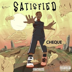 Cheque Satisfied Hip Hop More 300x300 - Cheque – Satisfied