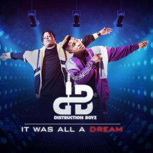 Distruction Boyz It Was All A Dream album zamusic Hip Hop More 5 300x300 - Distruction Boyz ft Dladla Mshunqisi – Umuthi