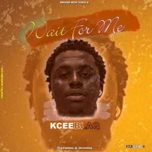 Wait for me cover Hip Hop More 300x300 - Kcee Blaq – Wait For Me