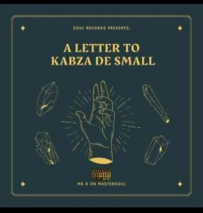 "Mr 606 Mastersoul – A Letter To Kabza De Small mp3 download zamusic Hip Hop More 7 286x300 - Mr 606 Mastersoul – Inner Soul""s"