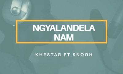 khestar – Ngyalandela Nam Ft. Snqoh mp3 download zamusic Hip Hop More - khestar – Ngyalandela Nam Ft. Snqoh