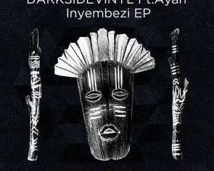 Darksidevinyl – Inyembezi mp3 download zamusic Hip Hop More - Darksidevinyl, Ayah Tlhanyane – Inyembezi (Original Mix)
