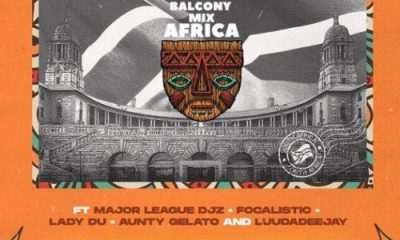 GOVERNMENT Balcony Mix Africa feat Major League Djz Focalistic Lady Du LuuDadeejay Aunty Galeto mp3 image Hip Hop More - The Balcony Mix Africa ft. Major League, Focalistic, Lady Du, Aunty Gelato & LuuDadeejay - Government
