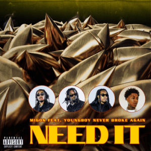 Migos ft YoungBoy Never Broke Again Need It Hip Hop More 300x300 - Migos ft YoungBoy Never Broke Again – Need It