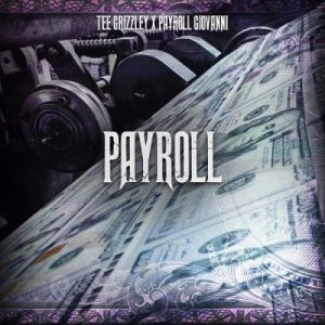 Tee Grizzley ft Payroll Giovanni Payroll scaled Hip Hop More 300x300 - Tee Grizzley ft Payroll Giovanni – Payroll