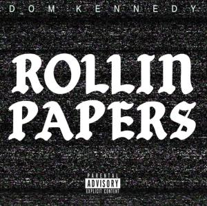 Dom Kennedy Rollin Papers AUDIO DOWNLOAD Hip Hop More 300x298 - Dom Kennedy – Rollin Papers