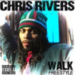 "Chris Rivers – ""Walk"" freestyle"