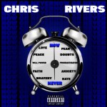 "Chris Rivers – ""Now Or Never"" (Freestyle)"