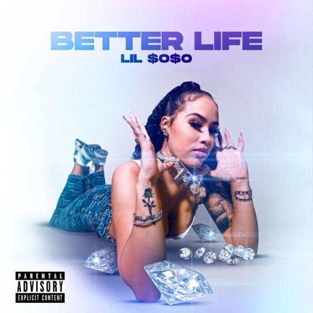 "Better-Life-Artwork Watch Lil $o$o New Video, ""Better Life"""