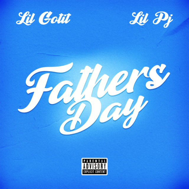 unnamed Lil Gotit - Father's Day ft Lil PJ (Official Video)