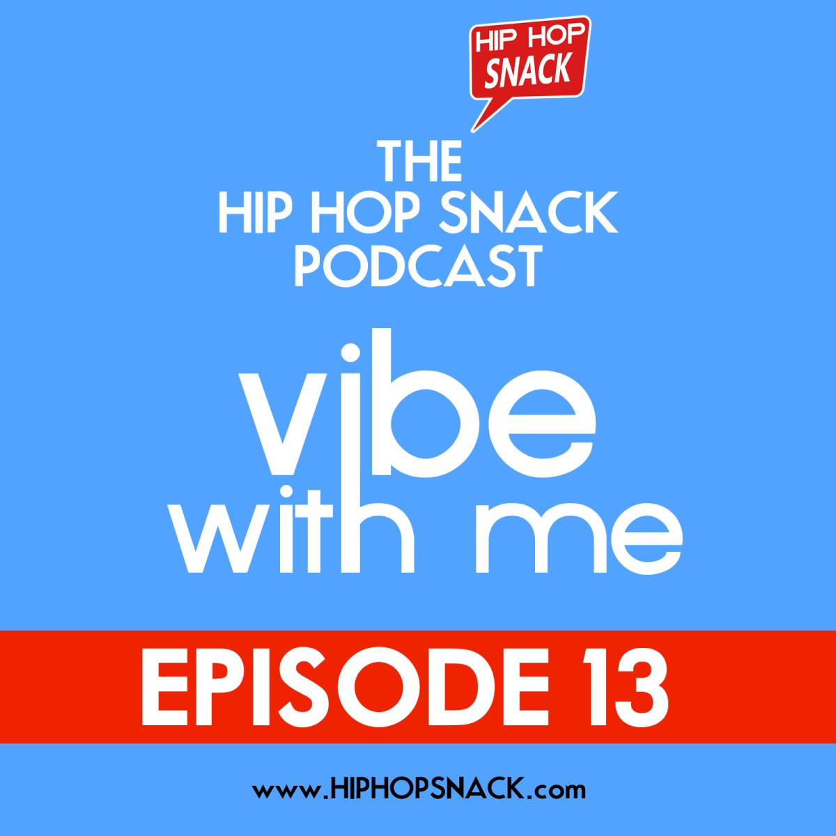 Episode 13 :: The Vibe With Me Episode