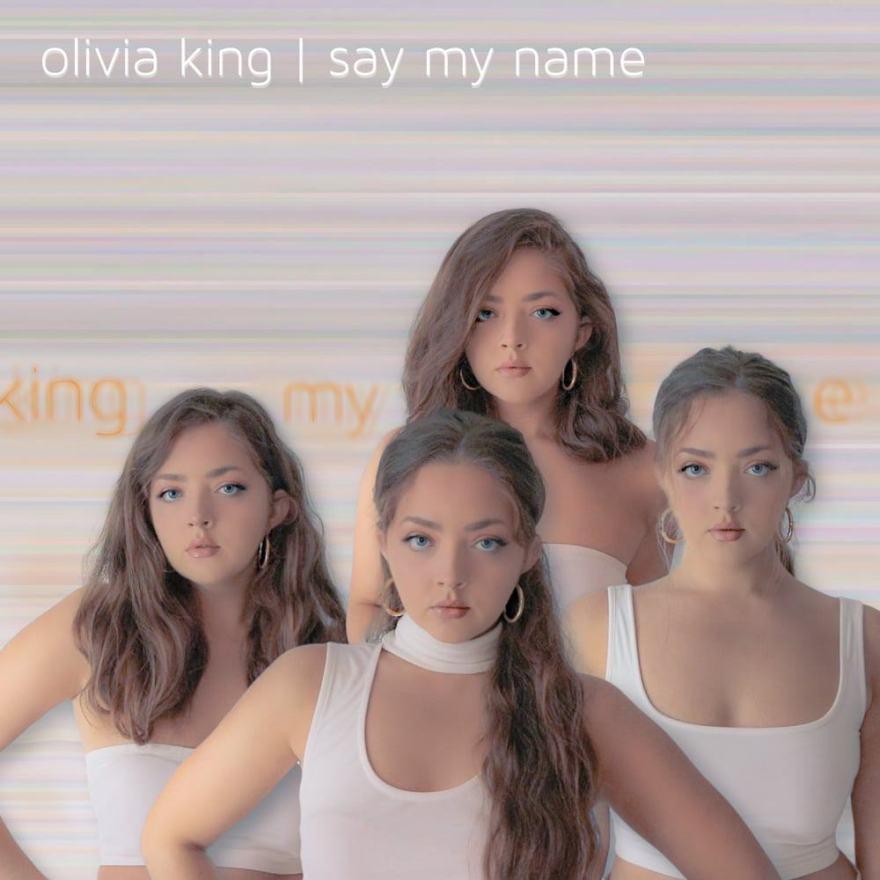 Olivia King Say My Name