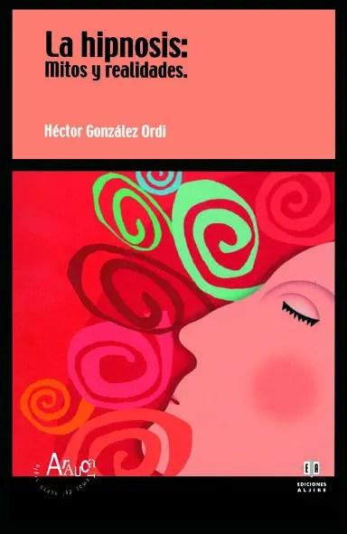 libro la hipnosis mitos y realidades de hector gonzález ordi