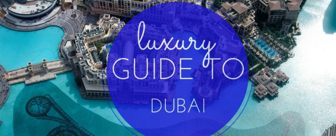 luxury guide to Dubai