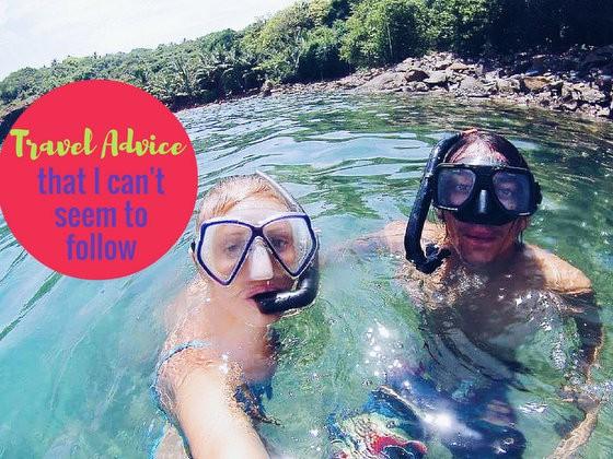 My own travel advice I struggle to follow