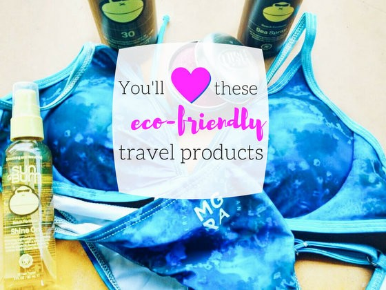 Eco-Friendly Travel Products You Will Love