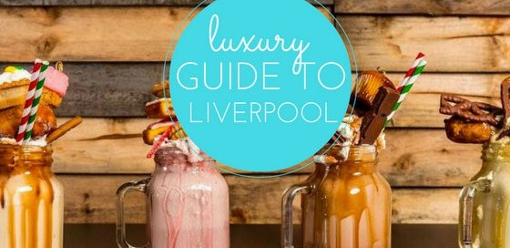luxury guide to liverpool