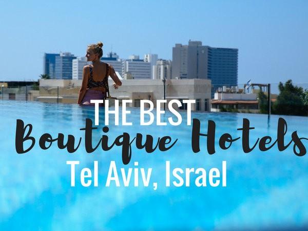 ultimate list of best boutique hotels in tel aviv hippie in heels