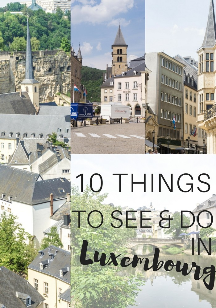 10 Things to see and do in Luxembourg!
