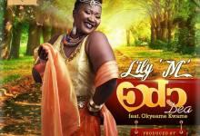 lily m Odo Dea ft Okyeame Kwame