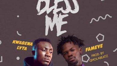 Kwabena Lyta - Bless me ft Fameye