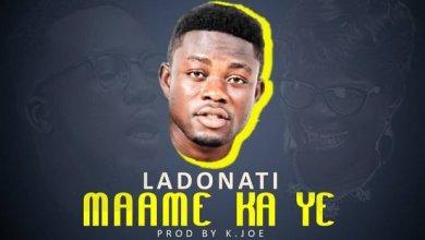 Ladonati - Maame Ka Y3