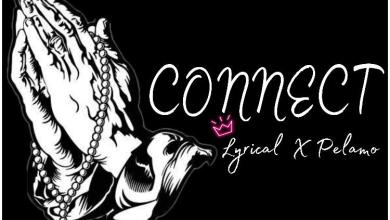 Lyrical Ft Pelamo - Connect