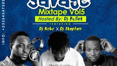 Dj Stephen x Dj Kobo - Savage Mixtape Vol. 5