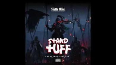 Shatta Wale Stand Tuff